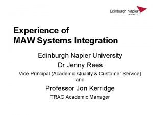 Experience of MAW Systems Integration Edinburgh Napier University