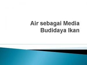 Air sebagai Media Budidaya Ikan Air sebagai media