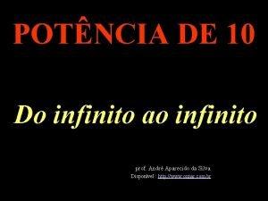 POTNCIA DE 10 Do infinito ao infinito prof