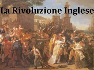 La Rivoluzione Inglese Prologo 1603 Muore Elisabetta I