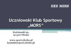 Uczniowski Klub Sportowy MORS Kociuszki 29 19 400