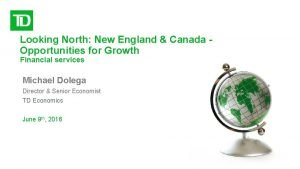 Looking North New England Canada Opportunities for Growth