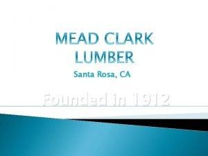 Santa Rosa CA Founded in 1912 Opened doors