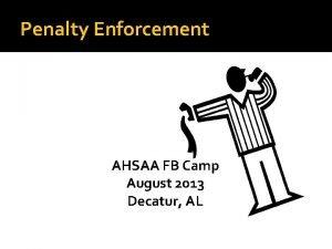 Penalty Enforcement AHSAA FB Camp August 2013 Decatur