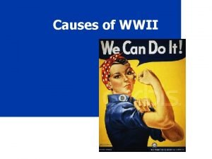Causes of WWII When 1939 1945 US involvement