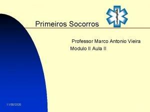 Primeiros Socorros Professor Marco Antonio Vieira Modulo II