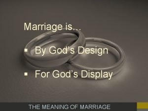 Marriage is By Gods Design For Gods Display