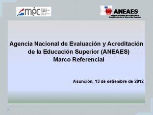 Agencia Nacional de Evaluacin y Acreditacin de la