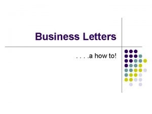 Business Letters a how to Types of Letters