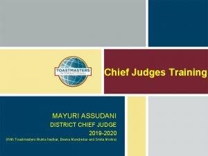 Chief Judges Training MAYURI ASSUDANI DISTRICT CHIEF JUDGE