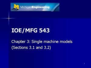 IOEMFG 543 Chapter 3 Single machine models Sections