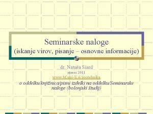 Seminarske naloge iskanje virov pisanje osnovne informacije dr