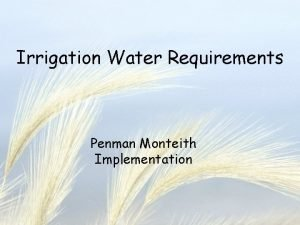 Irrigation Water Requirements Penman Monteith Implementation Irrigation Water