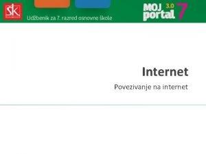 Internet Povezivanje na internet Povezivanje na internet Na