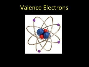 Valence Electrons What is a Valence Electron Valence
