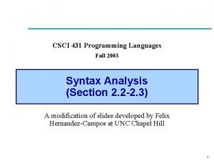 CSCI 431 Programming Languages Fall 2003 Syntax Analysis