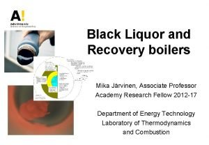 Black Liquor and Recovery boilers Mika Jrvinen Associate
