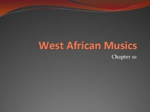 West African Musics Chapter 10 Akan Proverb The