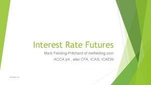 Interest Rate Futures Mark FieldingPritchard of mefielding com