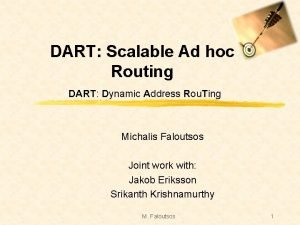 DART Scalable Ad hoc Routing DART Dynamic Address