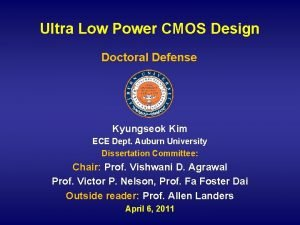Ultra Low Power CMOS Design Doctoral Defense Kyungseok