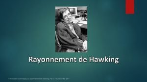 Rayonnement de Hawking Commission cosmologie Le rayonnement de