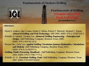 Fundamentals of Onshore Drilling Fundamentals of Drilling Principles