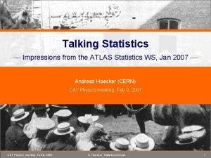 Talking Statistics Impressions from the ATLAS Statistics WS