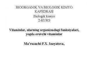 BIOORGANIK VA BIOLOGIK KIMYO KAFEDRASI Biologik kimyo 2