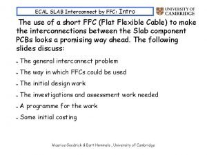 ECAL SLAB Interconnect by FFC Intro The use