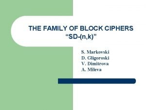 THE FAMILY OF BLOCK CIPHERS SDn k S
