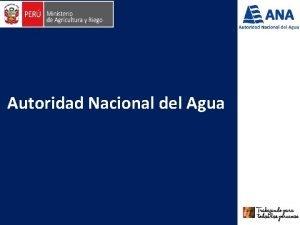 Autoridad Nacional del Agua Fomentando la Cultura del