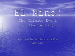 El Nino The Climate Event of the Century