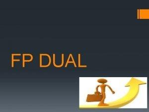 FP DUAL CARACTERSTICAS BSICAS DEL PROGRAMA SON LAS