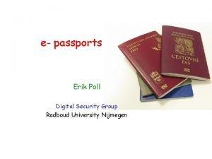 e passports Erik Poll Digital Security Group Radboud