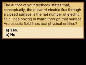 The author of your textbook states that conceptually