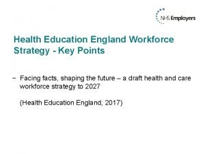 Health Education England Workforce Strategy Key Points Facing