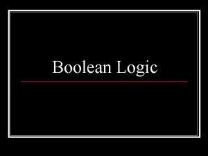 Boolean Logic Boolean Operators TF x NOT x
