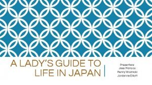 A LADYS GUIDE TO LIFE IN JAPAN Presenters