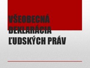 VEOBECN DEKLARCIA UDSKCH PRV Veobecn deklarcia udskch prv