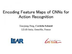 Encoding Feature Maps of CNNs for Action Recognition