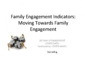 Family Engagement Indicators Moving Towards Family Engagement BIE