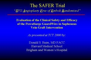 The SAFER Trial SVG Angioplasty Free of Emboli