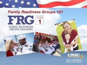 Family Readiness Groups 101 module 1 Facilitator Name