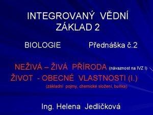 INTEGROVAN VDN ZKLAD 2 BIOLOGIE Pednka 2 NEIV