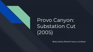 Provo Canyon Substation Cut 2005 Rebecca Black Michael