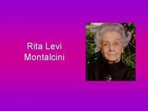 Rita Levi Montalcini La sua biografia Rita Levi