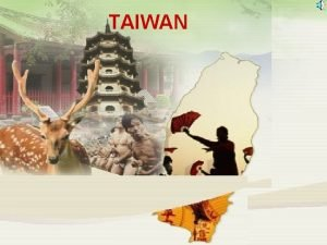 TAIWAN Formation of Taiwan and its geographical position