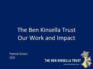 The Ben Kinsella Trust Our Work and Impact