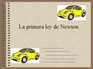 La primera ley de Newton La primera ley
